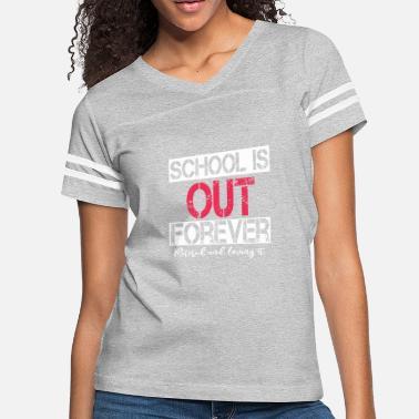 75fe997f Retired Teacher School is Out Forever Funny Shirt - Women's Vintage  Sport. Women's Vintage Sport T-Shirt