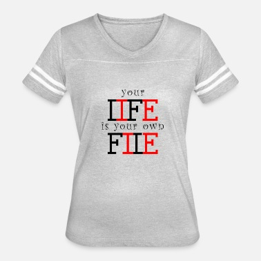 life is your file - Women's Vintage Sport T-Shirt