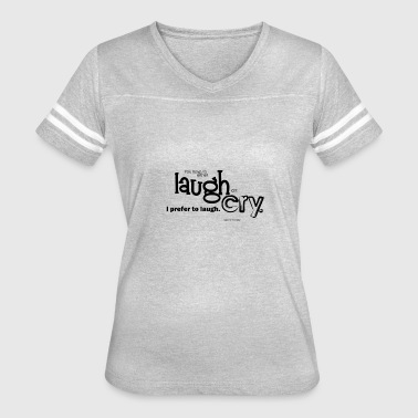 Crying Laugh Laugh or cry - Women's Vintage Sport T-Shirt