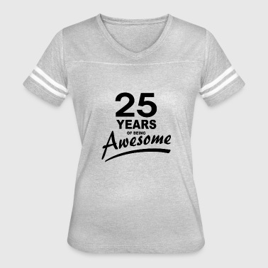 25 Years Of Awesome 25 Years of being AWESOME - Women's Vintage Sport T-Shirt