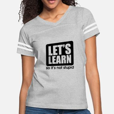 Stupidity Chinese Let s Learn so it s not stupid - Women's Vintage Sport T-Shirt
