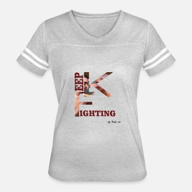 Keep Fighting - Women's Vintage Sport T-Shirt