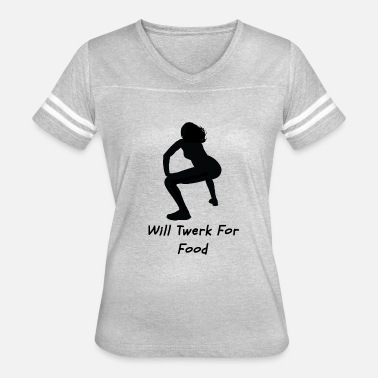 Twerk for food - Women's Vintage Sport T-Shirt