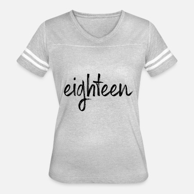 Eighteen 18th Birthday 18 18th birthday eighteen gift gift idea present - Women's Vintage Sport T-Shirt