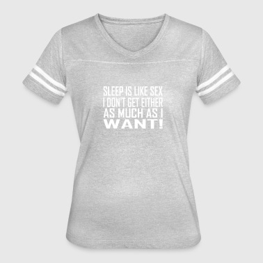 sleep is like sex - Women's Vintage Sport T-Shirt