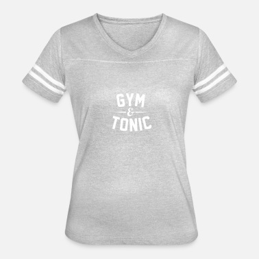 Tonic Gym and Tonic funny tshirt - Women's Vintage Sport T-Shirt