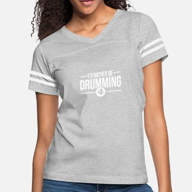 Rather I d Rather Be Drumming - Women's Vintage Sport T-Shirt