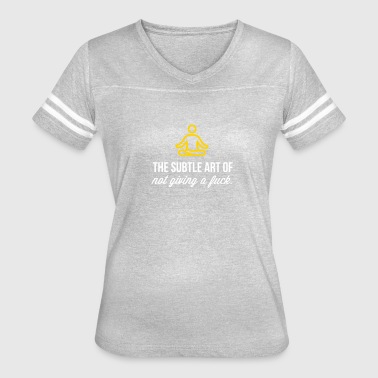 Subtle Quotes The Subtle Art Of Not Giving A Fuck! - Women's Vintage Sport T-Shirt