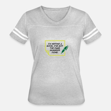 Penman I'm Writing A Book. I've Got The Page Numbers Done - Women's Vintage Sport T-Shirt
