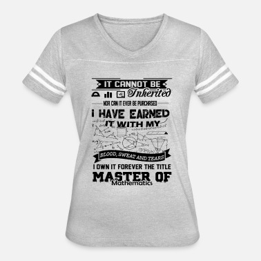 Master Of Mathematics Forever The Title Master Of Mathematics Shirt - Women's Vintage Sport T-Shirt