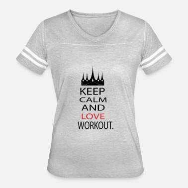 Keep Calm And Workout KEEP CALM AND LOVE WORKOUT - Women's Vintage Sport T-Shirt