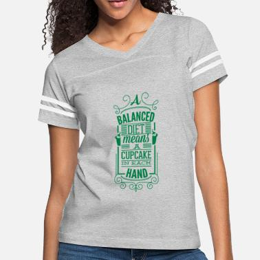 Diet A Balanced Diet means a Cupcake in each Hand - Women's Vintage Sport T-Shirt