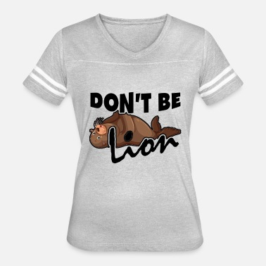 Sea Lion Clothing Don't Be Sea Lion Shirt - Women's Vintage Sport T-Shirt