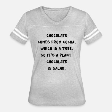 Salad CHOCOLATE IS SALAD - Women's Vintage Sport T-Shirt