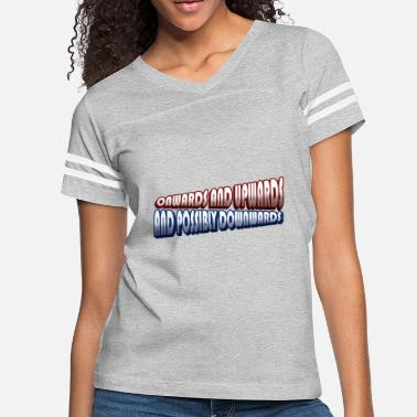 Onward Upward Onwards & Upwards & Possibly Downwards Gradient - Women's Vintage Sport T-Shirt