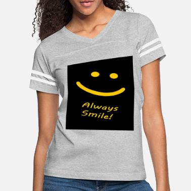 Smiling ALWAYS SMILE - Women's Vintage Sport T-Shirt
