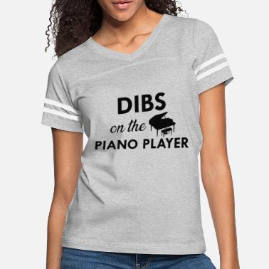 Piano Piano Player Gift - Dibs on the piano player - Women's Vintage Sport T-Shirt