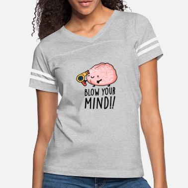 Funny Blow Your Mind Cute Brain Pun - Women's Vintage Sport T-Shirt
