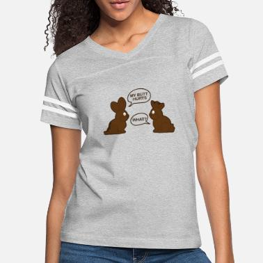 My Butt Hurts What Funny Chocolate Happy Easter - Women's Vintage Sport T-Shirt
