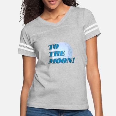 To The Moon! - Women's Vintage Sport T-Shirt
