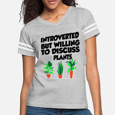 Introverted But Willing To Discuss Plants - Women's Vintage Sport T-Shirt