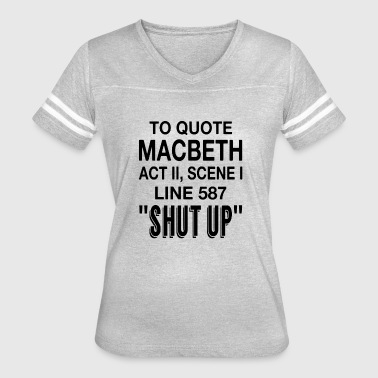 To Quote Macbeth - Women's Vintage Sport T-Shirt