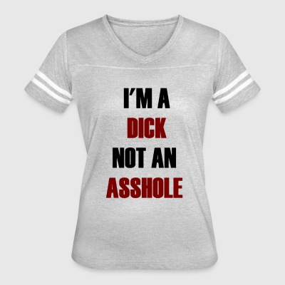 I m A Dick Not an Asshole - Women's Vintage Sport T-Shirt