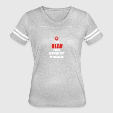 Geschenk it s a thing birthday understand OLAV - Women's Vintage Sport T-Shirt