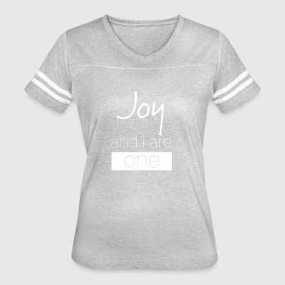 Joy and I are one - Women's Vintage Sport T-Shirt