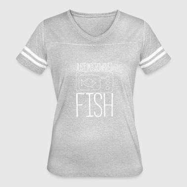 Just microwaved fish - Women's Vintage Sport T-Shirt