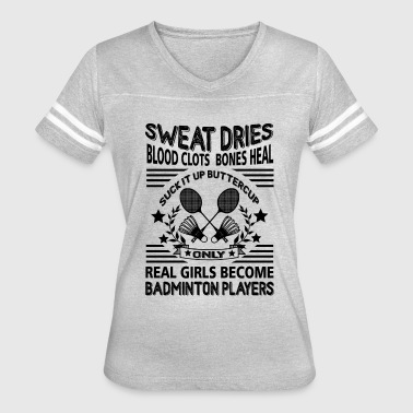 Real Girls Become Badminton Player Shirt - Women's Vintage Sport T-Shirt