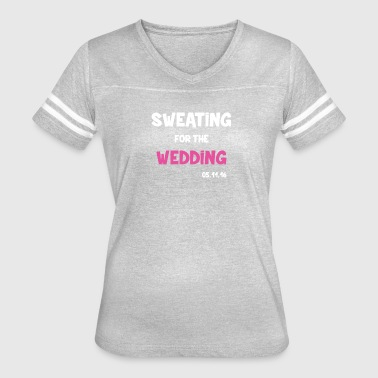 Sweating For The Wedding - Women's Vintage Sport T-Shirt