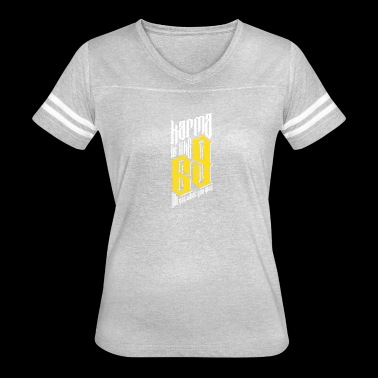 69 you get what you give - Women's Vintage Sport T-Shirt