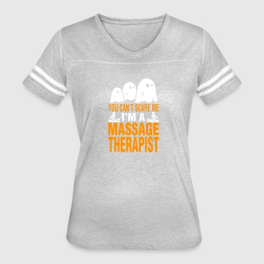 Halloween You Cant Scare Me Im Massage Therapist - Women's Vintage Sport T-Shirt