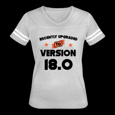 Recently Upgraded To Version 18.0 18th Birthday - Women's Vintage Sport T-Shirt
