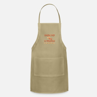 Every step is progress, no matter how small, Weigh - Apron