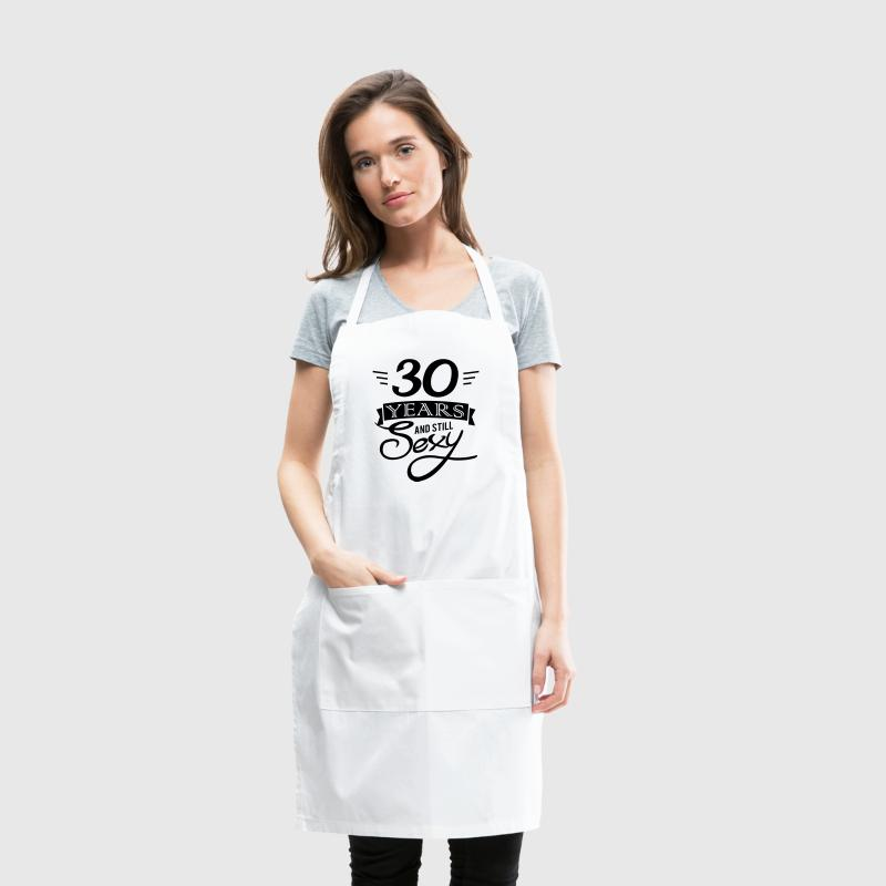 30 years and still sexy - Adjustable Apron