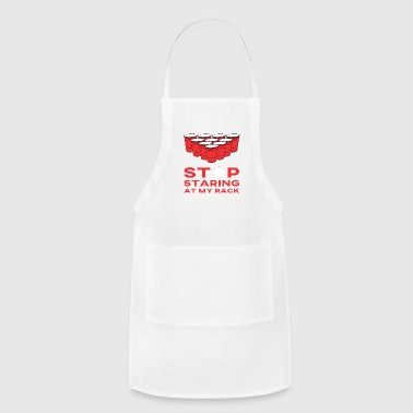 Beirut Beer Pong Beirut Beerpong Stop Staring At My Rack - Adjustable Apron