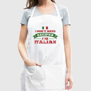 No Recipes I'm Italian - Adjustable Apron