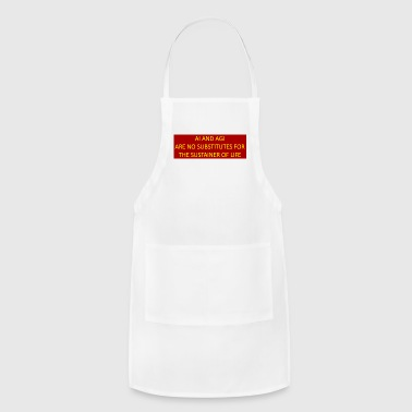 AI and AGI are no substitutes for the sustainer. - Adjustable Apron