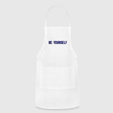 Be yourself - Adjustable Apron