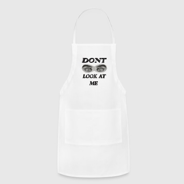 Dont look at me - Adjustable Apron