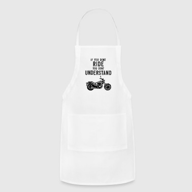 Scooter If You Don't Ride You Dont Understand Moto Biker Street Bike - Adjustable Apron