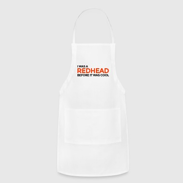 I was a redhead before it was cool - Adjustable Apron
