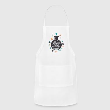Teacher of all Things T Shirt - Adjustable Apron