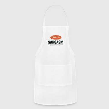 Sarcasm Is Self Defense Going Idiots! - Adjustable Apron