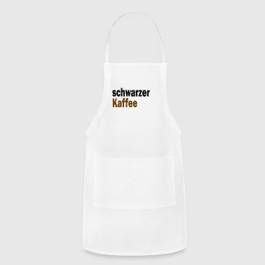 German schwarzer kaffee - Black Coffee - Adjustable Apron