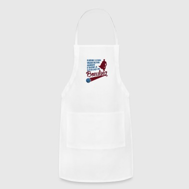 How I feel walking away from a strike in bowling - Adjustable Apron