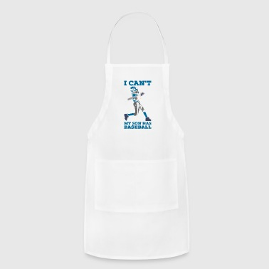 I can t my son has Baseball - Adjustable Apron