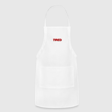 Tired! - Adjustable Apron